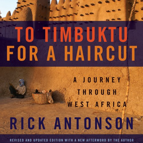 To Timbuktu for a Haircut: A Journey Through West Africa by Audible Studios