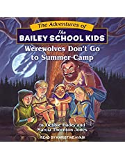 Werewolves Don't Go to Summer Camp: Adventures of the Bailey School Kids Series, Book 2
