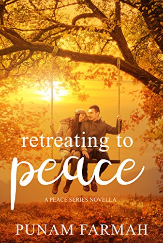Retreating To Peace: A Peace Series Novella by [Farmah, Punam]