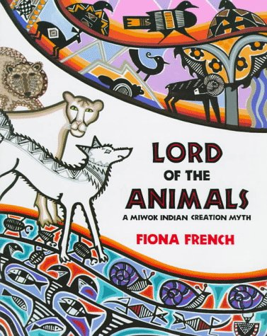 Lord Of The Animals A Miwok Indian Creation Myth Fiona