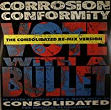 Vote With A Bullet (Consolidated Remix Version)