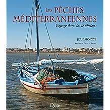 Les pêches méditerranéennes: Voyage dans les traditions (Beau livre) (French Edition)