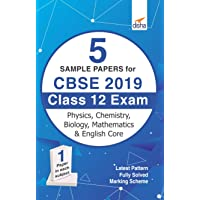5 Sample Papers for CBSE 2019 Class 12 Exam - Physics, Chemistry Mathematics, Biology & English Core
