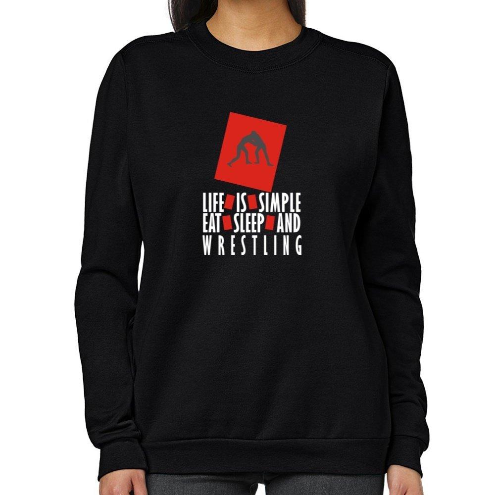 Teeburon Life is simple Eat, sleep and Wrestling Women Sweatshirt