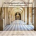 Der Königsmantel und die Würde: Entdecke ein neues Selbstwertgefühl Hörbuch von Georg Huber Gesprochen von: Georg Huber