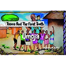Tooma And The First Fruit ~ UMOJA (Tooma And The Seven Truths Book 1)