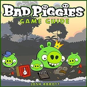 Bad Piggies Game Guide Audiobook