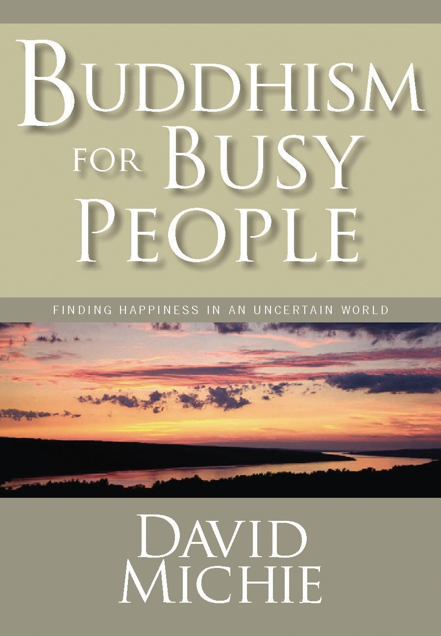 Download Buddhism for Busy People: Finding Happiness in an Uncertain World PDF