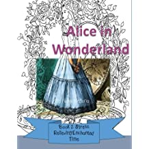 Alice in Wonderland: Book 2 - Stress Relieving Enchanted Time