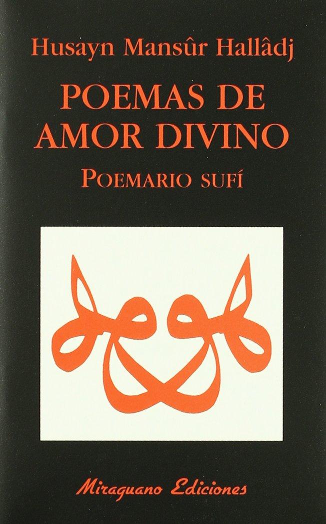 Poemas de Amor Divino. Poemario Sufi Libros de los Malos Tiempos: Amazon.es: Husayn Mansur Halladj: Libros