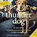 Thunder Dog: The True Story of a Blind Man, His Guide Dog, and the Triumph of Trust at Ground Zero Audiobook by Michael Hingson, Susy Flory Narrated by Christopher Prince
