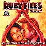 The Ruby Files: Volume 2 | Alan J. Porter,Ron Fortier,Bobby Nash,Sean Taylor
