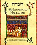 The Illuminated Haggadah, British Library Staff and Michael Shire, 155670724X