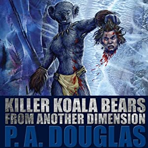 Killer Koala Bears from Another Dimension Audiobook