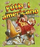 Futbol Americano En Accion / American Football in Action (Deportes En Accion / Sports in Action) (Spanish Edition)