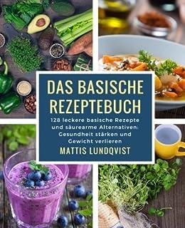 Meine basische Küche: Die besten 170 Rezepte für Ihre Säure-Basen ...