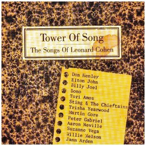 Tower of Song: Songs of Leonard Cohen by Various Artists, Elton John, Billy Joel, Bono, Tori Amos, Sting & The Chieftains (1995) Audio CD