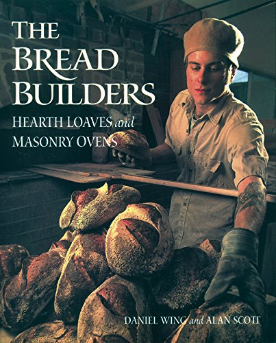 The Bread Builders: Hearth Loaves and Masonry (Hearth Bread)
