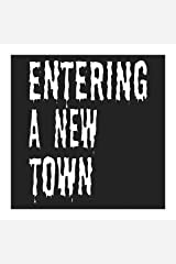ENTERING A NEW TOWN (FREAKS ON BREAK  Book 1) Kindle Edition