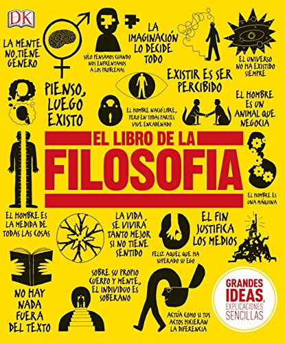El Libro de la Filosofia (Big Ideas Simply Explained) (Spanish Edition) [DK] (Tapa Dura)
