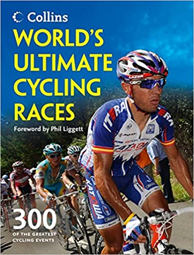 World's Ultimate Cycling Races: 300 of the greatest cycling