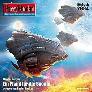 Ein Pfand für die Spenta (Perry Rhodan 2684) Hörbuch