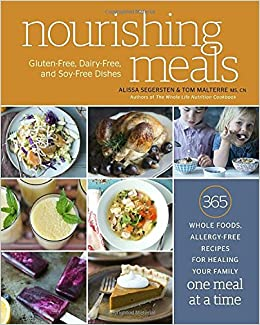 Nourishing meals 365 whole foods allergy free recipes for 365 whole foods allergy free recipes for healing your family one meal at a time alissa segersten tom malterre 9780451495921 amazon books forumfinder Image collections