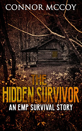 THE HIDDEN SURVIVOR: an EMP survival story by [Mccoy, Connor]