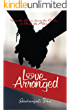 Love... Arranged: Does the Altar choose the bride or bride the altar?