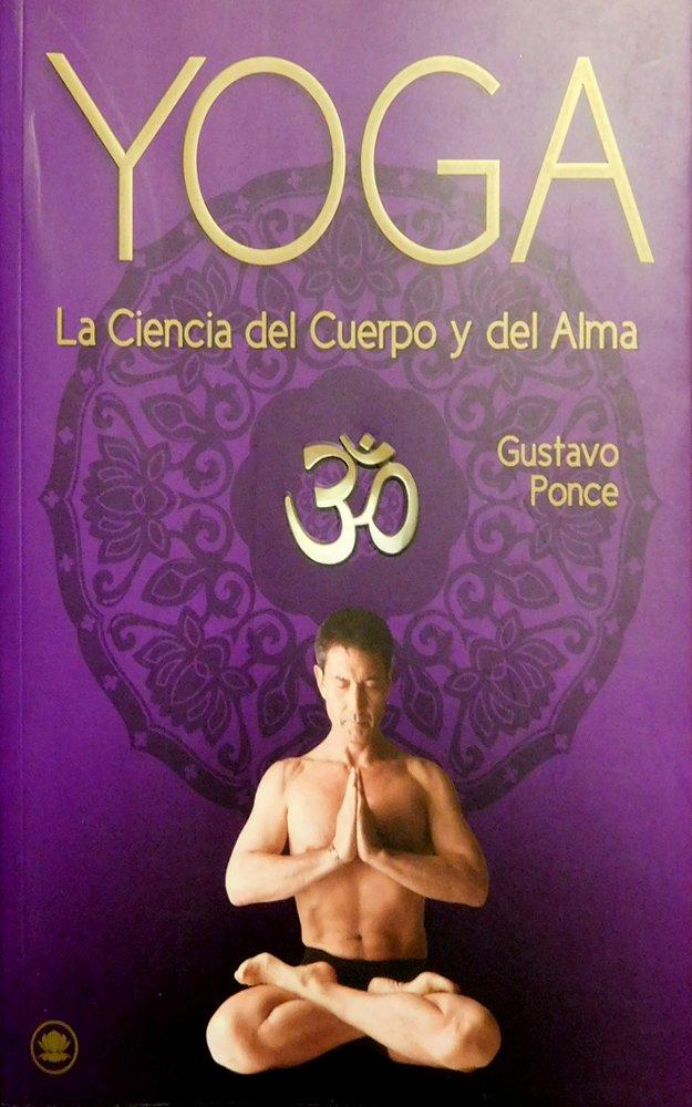 Yoga: La ciencia del cuerpo y alma eBook: Gustavo Ponce ...