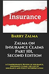 Zalma on Insurance Claims Part 101, Second Edition: A Comprehensive Review of insurance, insurance claims, the law of insurance and policy interpretation Paperback