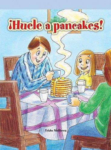 Huele a pancakes!/ I Smell Pancakes (Neighborhood Readers Level F) por Trisha Matthews