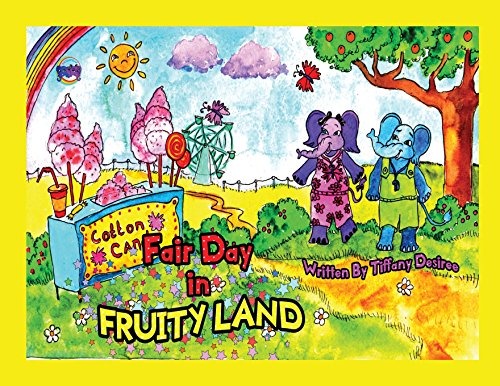 Fair Day in Fruity Land (Adventures in Fruity Land) (Best Food Sources Of Vitamin C)