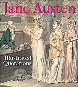 Amazon Jane Austen Illustrated Quotations 9781851244645 Bodleian Library The Books