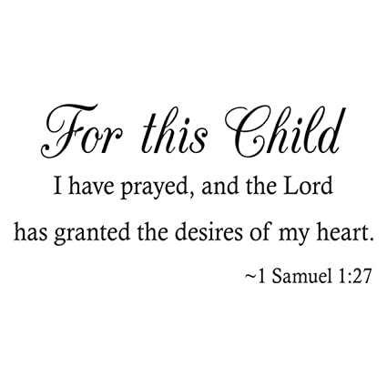 Amazoncom Wall Decal Quote For This Child I Have Prayed And The