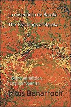 The Teachings of Baraka . La Enseñanza de Baraka: Bilingual edition English/Spanish