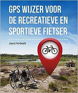 770a636b33522e GPS wijzer voor de recreatieve en sportieve fietser: de beste handleiding  voor de Garmin Edge en Basecamp: Amazon.co.uk: Joost Verbeek:  9789402602098: Books