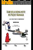 Fiabe della buona notte per Project Manager: e altri con difficoltà ad addormentarsi