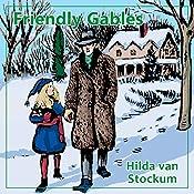 Friendly Gables: Mitchells Trilogy, Book 3   Hilda Van Stockum