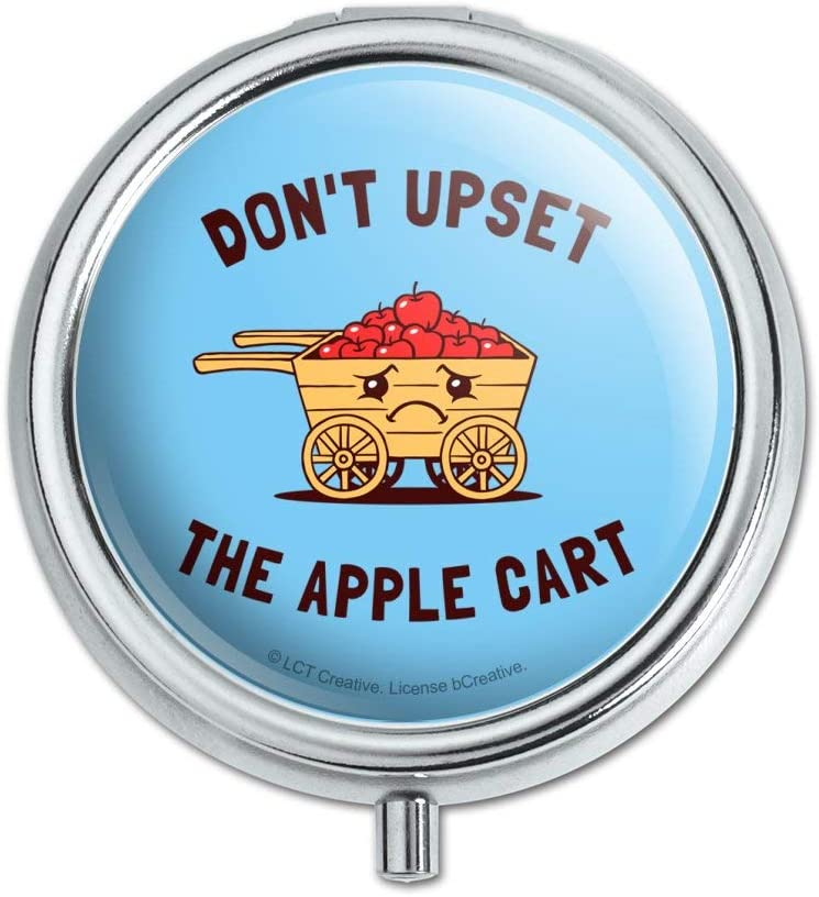 Don't Upset The Apple Cart Funny Humor Pill Case Trinket Gift Box