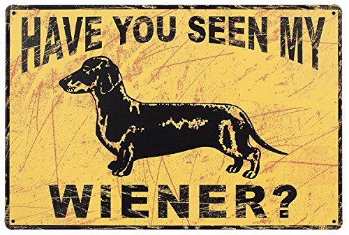 Have You Seen My Wiener Metal Tin Sign | Vintage Humor Decor Garage | 8 x 12 Inch