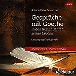 Gespräche mit Goethe in den letzten Jahren seines Lebens | Johann Peter Eckermann