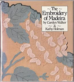 The Embroidery of Madeira