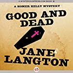 Good and Dead: A Homer Kelly Mystery, Book 6 | Jane Langton