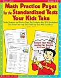Math Practice Pages for the Standardized Tests Your Kids Take, Sara Davis Powell, 0439111102