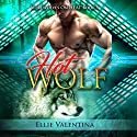 The HOT Wolf: Werewolves on HEAT, Book 1 Audiobook by Ellie Valentina Narrated by Meghan Kelly