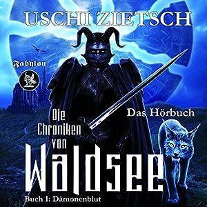 Dämonenblut (Die Chroniken von Waldsee 1) Hörbuch