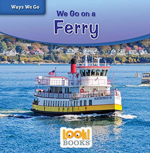 We Go on a Ferry (Ways We Go (LOOK! Books ™)) por Joanne Mattern