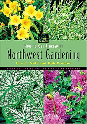 How to Get Started in Northwest Gardening (First Garden)
