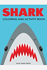 Shark Coloring and Activity Book: Mazes, Coloring, Dot to Dot, Word Search, and More!, Kids 4-8, 8-12 (Kids Activity Books) Paperback
